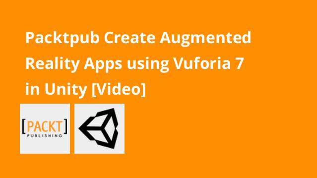packtpub-create-augmented-reality-apps-using-vuforia-7-in-unity-video